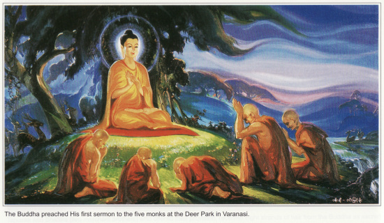 The Buddha preached His first sermon to the five monks at the Deer Park in Varanasi.