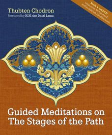 Thubten Chodron: Guided Meditations on the Stages of the Path, Snow Lion, 2007